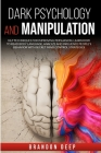 Dark Psychology and Manipulation: NLP Techniques for Improving Persuasion. Learn How to Read Body Language, Analyze and Influence People's Behavior wi Cover Image