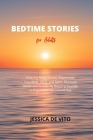 Bedtime Stories for Adults: Relaxing Sleep Stories. Regenerate Your Body, Mind, and Spirit. Eliminate Stress and Anxiety by Sleeping Soundly in Pr Cover Image
