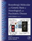 Rosenberg's Molecular and Genetic Basis of Neurological and Psychiatric Disease: Volume 1 Cover Image