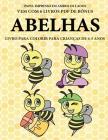 Livro para colorir para crianças de 4-5 anos (Abelhas): Este livro tem 40 páginas coloridas sem stress para reduzir a frustração e melhorar a confianç Cover Image