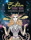 Eastern Zodiac Signs Coloring Book: Features 12 signs of Lunar astrology, with female and animal representations - for a total of 24 beautiful illustr Cover Image