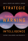 Strategic Warning Intelligence: History, Challenges, and Prospects Cover Image