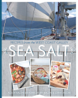 Sea Salt: Recipes from the West Coast Galley Cover Image