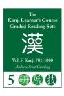 Kanji Learner's Course Graded Reading Sets, Vol. 5: Kanji 701-1000 Cover Image