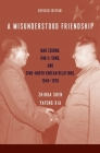 A Misunderstood Friendship: Mao Zedong, Kim Il-Sung, and Sino-North Korean Relations, 1949-1976: Revised Edition Cover Image