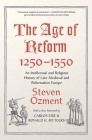 The Age of Reform, 1250-1550: An Intellectual and Religious History of Late Medieval and Reformation Europe Cover Image