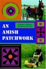 An Amish Patchwork: Indiana's Old Orders in the Modern World (Quarry Books) Cover Image