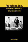 Freedom, Inc. and Black Political Empowerment Cover Image