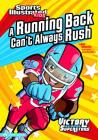 A Running Back Can't Always Rush (Sports Illustrated Kids Victory School Superstars) Cover Image