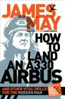 How to Land an A330 Airbus: And Other Vital Skills for the Modern Man Cover Image