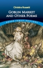 Goblin Market and Other Poems (Dover Thrift Editions) Cover Image