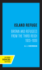 Island Refuge: Britain and Refugees from the Third Reich 1933 - 1939 Cover Image