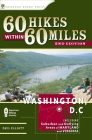 60 Hikes Within 60 Miles: Washington, DC: Including Suburban and Outlying Areas of Maryland and Virginia Cover Image