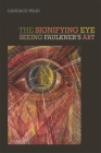 The Signifying Eye: Seeing Faulkner's Art (New Southern Studies) Cover Image