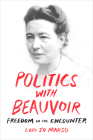 Politics with Beauvoir: Freedom in the Encounter Cover Image