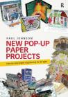 New Pop-Up Paper Projects: Step-By-Step Paper Engineering for All Ages Cover Image