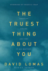 The Truest Thing about You: Identity, Desire, and Why It All Matters Cover Image