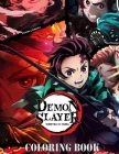 Demon Slayer Coloring Book: Gives A Feeling Of Enjoyment, Excitement And Improve Basic Coloring Skills For Kids. Great Idea For Gifts To Anyone Yo Cover Image