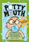 Pottymouth: Profane Poetry, Recess Rhymes, and Other Dirty Ditties from the Playground Cover Image