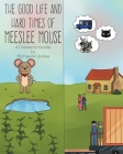 The Good Life and Hard Times of Meeslee Mouse Cover Image