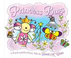 Princess Bugs: A Touch-And-Feel Fairy Tale (David Carter's Bugs) Cover Image