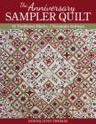 The Anniversary Sampler Quilt: 40 Traditional Blocks, 7 Keepsake Settings Cover Image