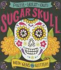 Paint-Your-Own Sugar Skull: With Gems and Glitter! (RP Minis) Cover Image