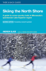 Skiing the North Shore: A Guide to Cross-Country Trails in Minnesota's Spectacular Lake Superior Region (There & Back Guides) Cover Image
