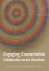 Engaging Conservation: Collaboration Across Discplines Cover Image