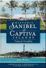 Historic Sanibel & Captiva Islands: Tales of Paradise (American Chronicles (History Press)) Cover Image