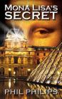 Mona Lisa's Secret: A Historical Fiction Mystery & Suspense Novel Cover Image