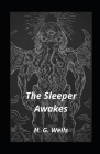 The Sleeper Awakes: illustrated Cover Image