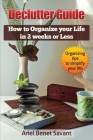 Declutter Guide: How to Organize Your Life in 2 Weeks or Less Cover Image