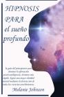 hipnosis para el sueño profundo: la guía del principiante para dominar la afirmación positiva&hipnosis, dormirse más rápido, lograr una mayor claridad Cover Image