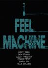 I Feel Machine: Stories by Shaun Tan, Tillie Walden, Box Brown, Krent Able, Erik Svetoft, and Julian Hanshaw Cover Image