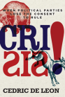 Crisis!: When Political Parties Lose the Consent to Rule Cover Image