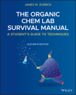 The Organic Chem Lab Survival Manual: A Student's Guide to Techniques Cover Image
