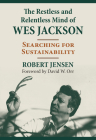 The Restless and Relentless Mind of Wes Jackson: Searching for Sustainability Cover Image