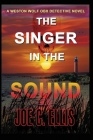 The Singer in the Sound: A Weston Wolf Outer Banks Detective Novel Cover Image