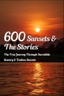 600 Sunsets & The Stories: The True Journey Through Incredible Scenery & Endless Sunsets: Books About Brothers And Sisters Cover Image