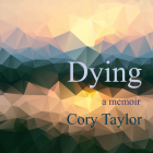 Dying: A Memoir Cover Image