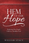 Hem of Our Hope: Exploring Our Fragile Faith in a Steadfast God Cover Image