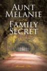 Aunt Melanie and the Family Secret Cover Image