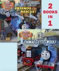 Thomas at the Steelworks/Friends to the Rescue (Thomas & Friends: Journey Beyond Sodor) (Pictureback(R)) Cover Image