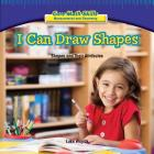 I Can Draw Shapes: Shapes and Their Attributes (Rosen Common Core Math Readers) Cover Image