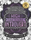 Introverts Coloring Book: High Functioning Introvert: Anxious Adults And Anti-Social Women colouring Gift Book For Grown-Ups (Dark Edition) Cover Image