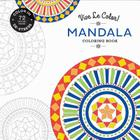 Vive Le Color! Mandala (Adult Coloring Book): Color In; De-stress (72 Tear-out Pages) Cover Image