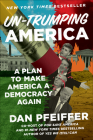 Un-Trumping America: A Plan to Make America a Democracy Again Cover Image