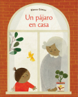 Un pájaro en casa (Bird House Spanish edition) Cover Image