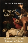 King of Glory: 52 Reflections on the Gospel of John Cover Image